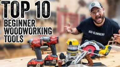 10 Must-Have Tools For Beginner Woodworkers