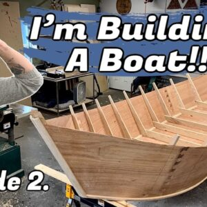 I'm Building a Boat || You Can Build This (Part. 2)