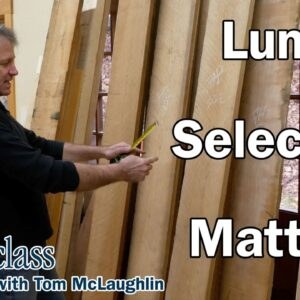Lumber selection and milling - Shaker Dresser Episode 2